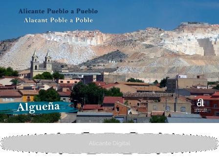 ALGUEÑA. Alicante, pueblo a pueblo