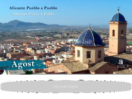AGOST. Alicante pueblo a pueblo