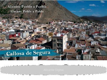 CALLOSA DE SEGURA. Alicante, pueblo a pueblo