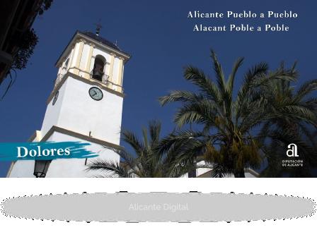 DOLORES. Alicante pueblo a pueblo