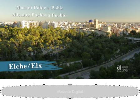 ELCHE/ELX. Alicante pueblo a pueblo