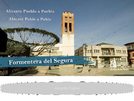 FORMENTERA DEL SEGURA. Alicante pueblo a pueblo