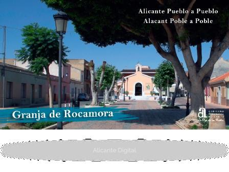 GRANJA DE ROCAMORA. Alicante pueblo a pueblo