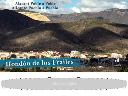 HONDON DE LOS FRAILES. Alicante pueblo a pueblo