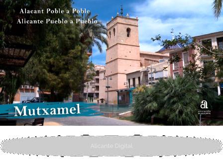 MUTXAMEL. Alicante pueblo a pueblo